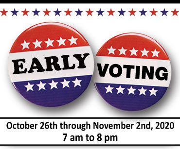 Early Voting for the General Election is Thursday, October 25, 2018 through Thursday, November 1, 2018 from 10 am until 8 pm.