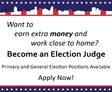 Apply to become and election judge. Primary and General election positions available.