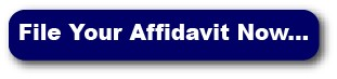 file your affidavit now