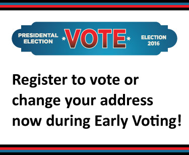 Register to vote or change you address now during early voting!